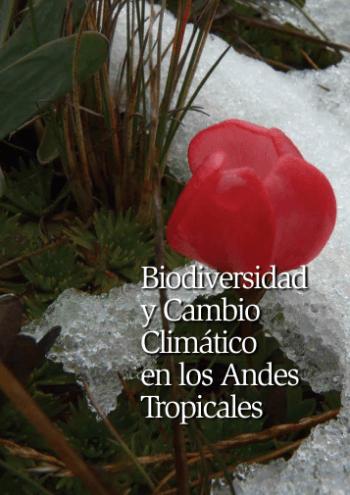 Biodiversidad y Cambio Climático en los Andes Tropicales, la última publicación de la Red GLORIA -Andes